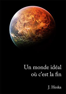 HESKA J. - Un monde idéal où c'est la fin Unmond10