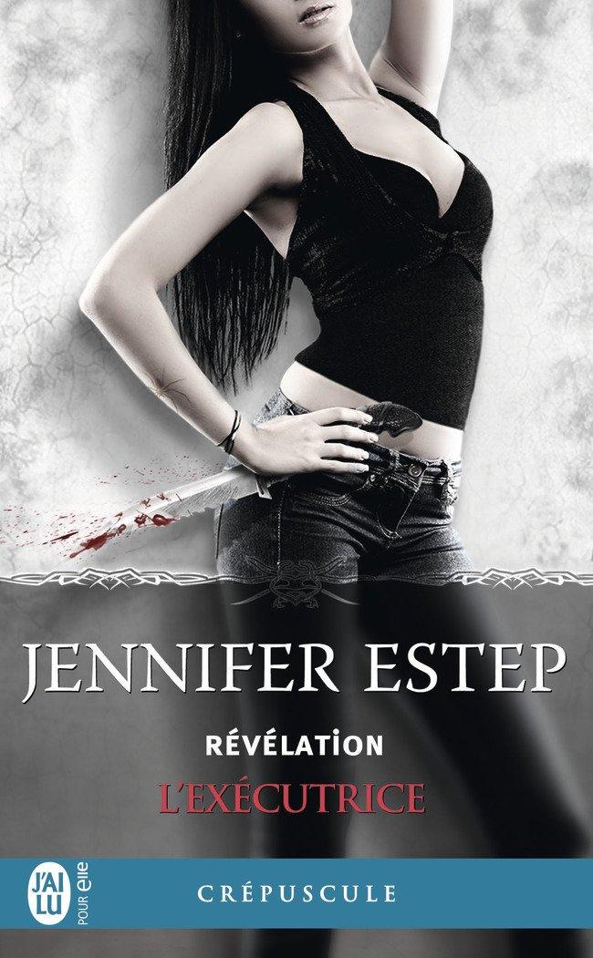 ESTEP Jennifer - L'EXECUTRICE Tome 6 : Révélation L-exec10