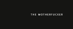 The motherfucker