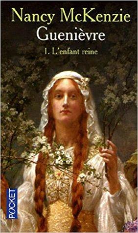 [McKenzie, Nancy] Guenièvre - Tome 1 : L'enfant-reine 51cekd11