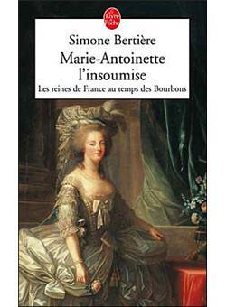 [Bertière, Simone] Les reines de France au temps des Bourbons Tome 4 : Marie-Antoinette l'insoumise Marie-10