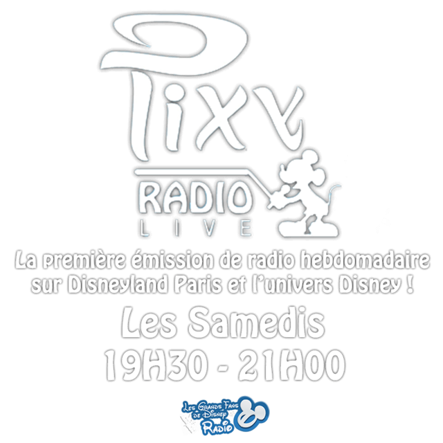 [RADIO] PIXY RADIO LIVE - La première émission de radio hebdomadaire sur Disneyland Paris et l'univers Disney ! Promo_10