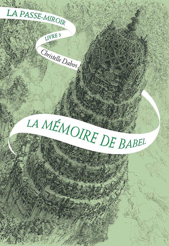 La Passe-Miroir - Tome 3: La Mémoire de Babel de Christelle Dabos 18121510