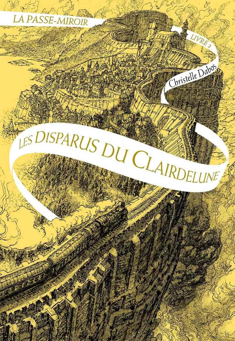 La Passe-Miroir - Tome 2 : Les disparus du Clairdelune de Christelle Dabos B107od10