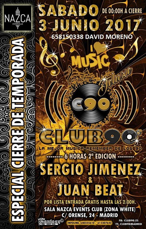 03.06.17 - CLUB 90 EN SALA NAZCA - MADRID PIDE TU LISTA O RESERVADO 658150338 DAVID MORENO Club_911