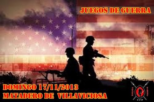 JUEGOS DE GUERRA DOMINGO 17/11/2013 MATADERO DE VILLAVICIOSA Cartel13