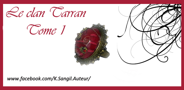 Le clan Tarran / Tome 1 - 2 et 3 (La Romancière / L'Aînée/ Le Damné) [Edition Lune-Ecarlate] - Page 2 Bague_10