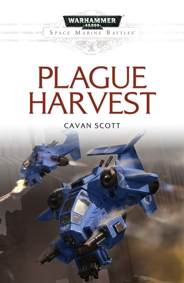 [Space Marine Battles] Plague Harvest de Cavan Scott - Novella Plague10