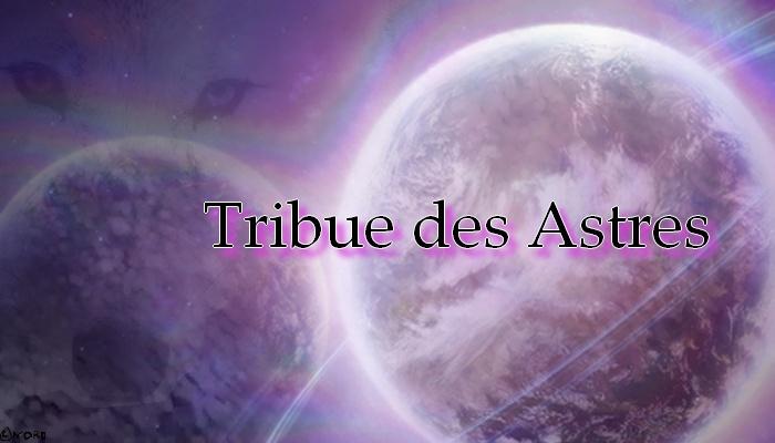 La Tribue des Astres
