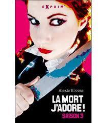 LA MORT J'ADORE (Saison 3) d'Alexis Brocas Livre_10