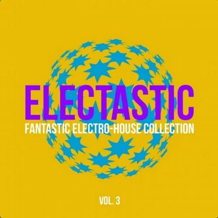 ELECTASTIC (FANTASTIC ELECTRO-HOUSE COLLECTION), VOL. 3 Captur35