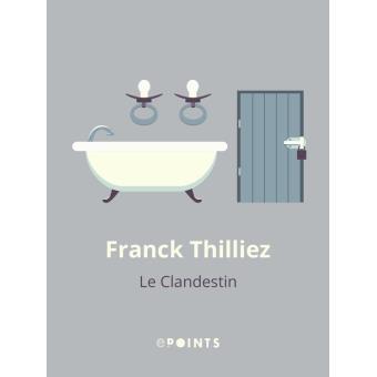 [Thilliez, Franck] Le clandestin 1540-010