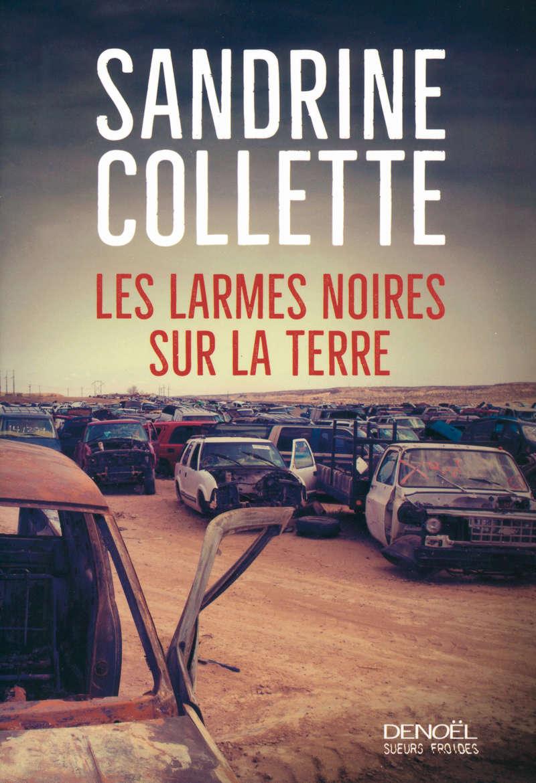 [Collette, Sandrine] Les larmes noires sur la terre. B2676710