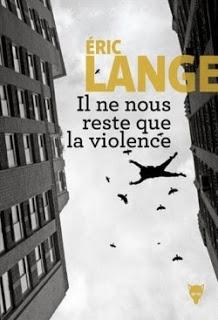 [Lange, Éric] Il ne nous reste que la violence Couv7010