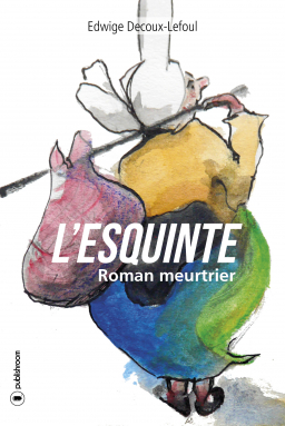 [Éditions Publishroom] L'esquinte de Edwige Decoux-Lefoul. Cover_12