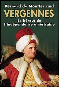 Vergennes, la gloire de Louis XVI,  de Bernard de Montferrand 51ie4r12