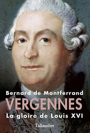 Vergennes, la gloire de Louis XVI,  de Bernard de Montferrand Vergen10