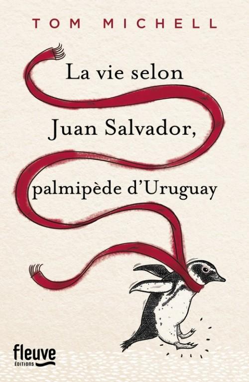 [Tom Michell] La vie selon Juan Salvador, palmipède d'Uruguay Couv2211