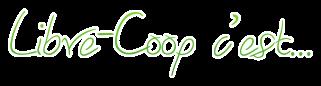 Libre-Coop: La seule coopérative basée entièrement sur le VOLONTARIAT  Coolte12