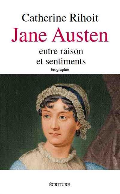 Jane Austen : entre raison et sentiments de Catherine Rihoit  Ja10