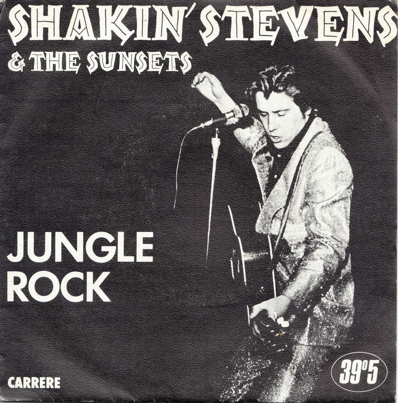 Shakin' Stevens and the Sunsets - Jungle rock / Girl in Red - Carrere 39°5 Shakin13