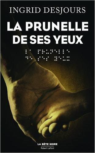 LA PRUNELLE DE SES YEUX d'Ingrid Desjours 41rdhm10