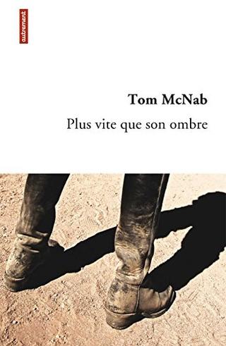 PLUS VITE QUE SON OMBRE de Tom McNab 51ty9i10