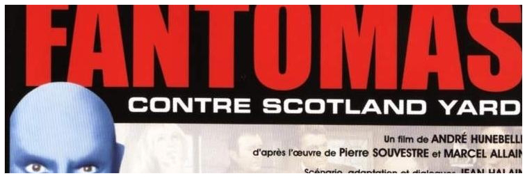 Saga: Comédie, Policier, Aventure: FANTÔMAS - Louis De Funes, Jean Marais. [1964-1966] Vdkxyx10