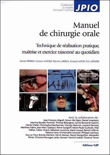 Manuel de chirurgie orale : Technique de réalisation pratique, maîtrise et exercice raisonné au quotidien 16708510
