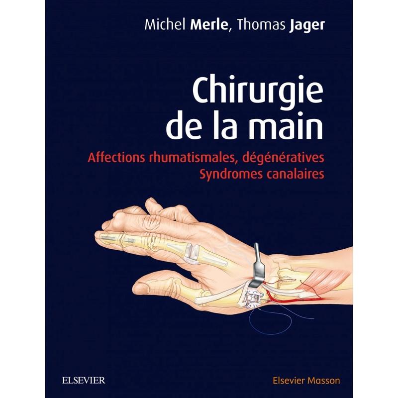 """"""" Nouveau : Mai 2017"""" chirurgie de la main: Affections rhumatismales, dégénératives. Syndromes canalaires Chirur11"""