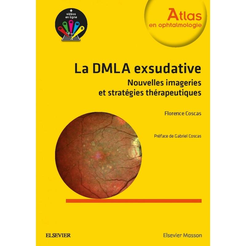 LA DMLA EXSUDATIVE : Nouvelles imageries et stratégies thérapeutiques  Date de publication: 04/2017 La-dml10