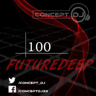 Concept - FutureDeep Vol. 100 (28.04.2017) 10010