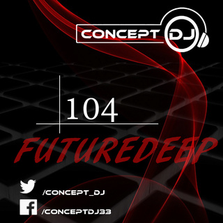 Concept - FutureDeep Vol. 104 (26.05.2017) 10410