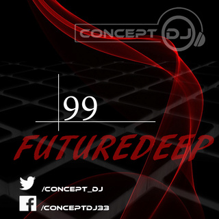 Concept - FutureDeep Vol. 099 (21.04.2017) [Download] 9910