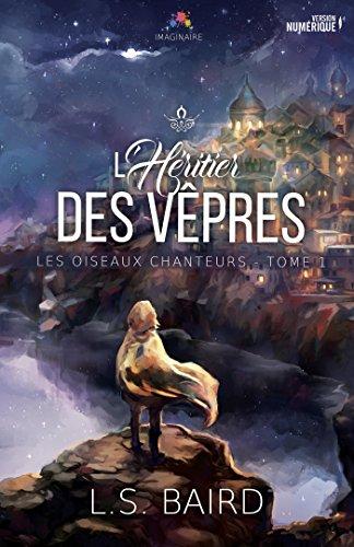 BAIRD LS : LES OISEAUX CHANTEURS tome 1 : l'héritier des Vêpres 51offu10