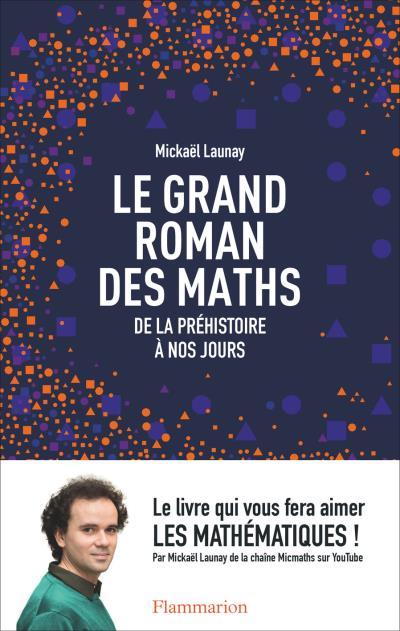 [Launay, Mickael] Le grand roman des maths : de la préhistoire à nos jours Le-gra10