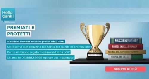 HELLO BANK regala BUONO MEDIAWORLD € 50 se sottoscrivi due polizze a tua scelta [scaduta il 31/05/2017] Cattur10