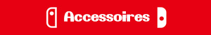 [Fiche] Nintendo Switch Access11