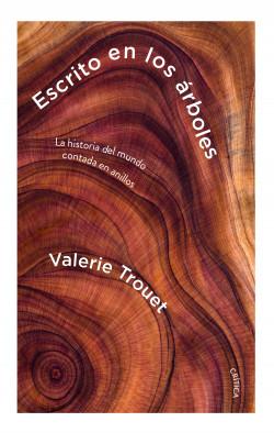 """""""Hay un mensaje de advertencia sobre nuestro futuro dentro de los árboles"""". (Valery Trouet autora del libro """"Escrito en los árboles"""") [Dendrocronología, paleoclimatología] Portad10"""