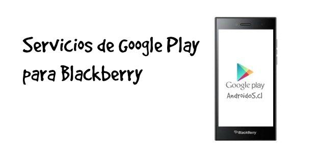 aporte Sistema blackberry 10 con los servicios de Google Play y YoutuBe Descar10