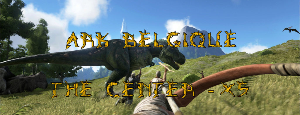 [FR-BE] ARK-BELGIQUE - PvE x5 The Center