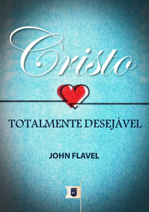 [Livro] Cristo, Totalmente Desejável - John Flavel Cristo10