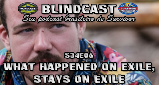Blindcast s34e06 - What Happened on Exile, Stays on Exile Capa_f16