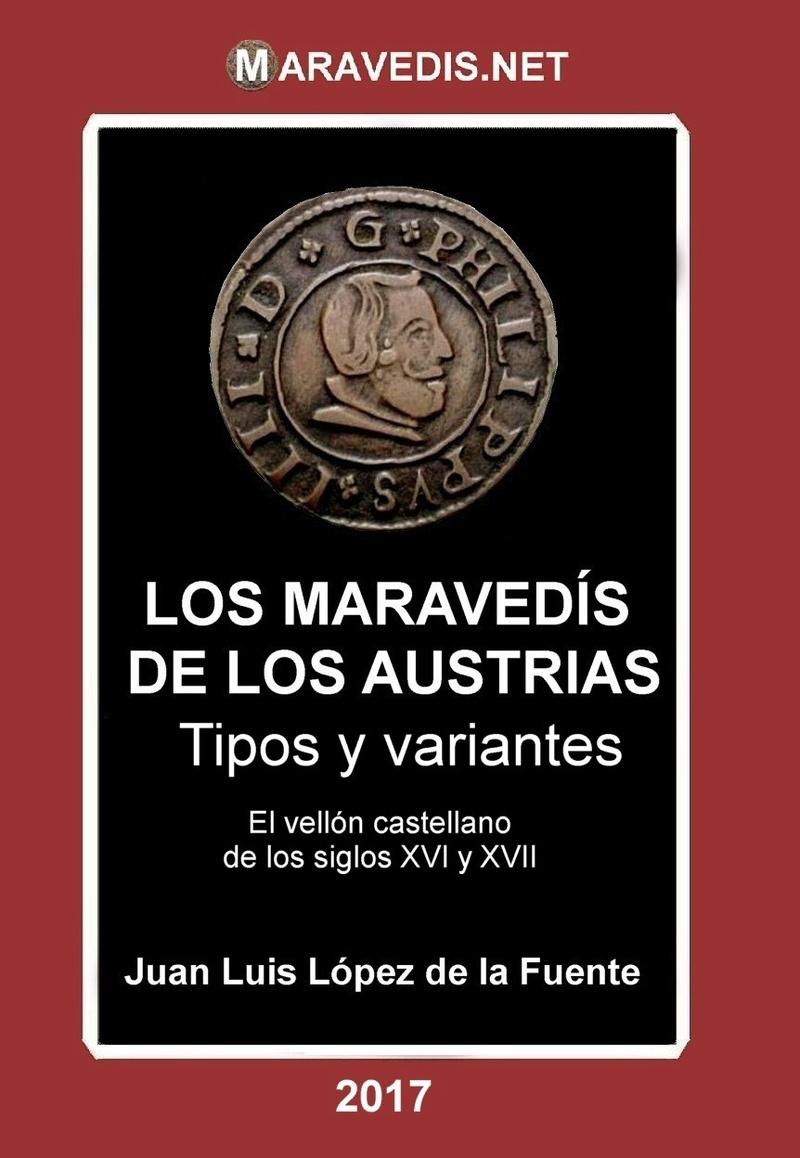 NOVEDAD EDITORIAL: LOS MARAVEDÍS DE LOS AUSTRIAS. Tipos y variantes, de De la Fuente Tosiri10