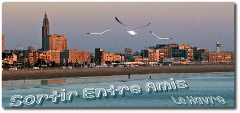 Sortir Entre Amis Le Havre