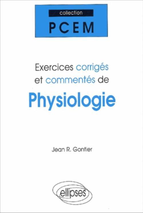 Exercices corrigés et commentés de physiologie de Gontier JR.  97827211