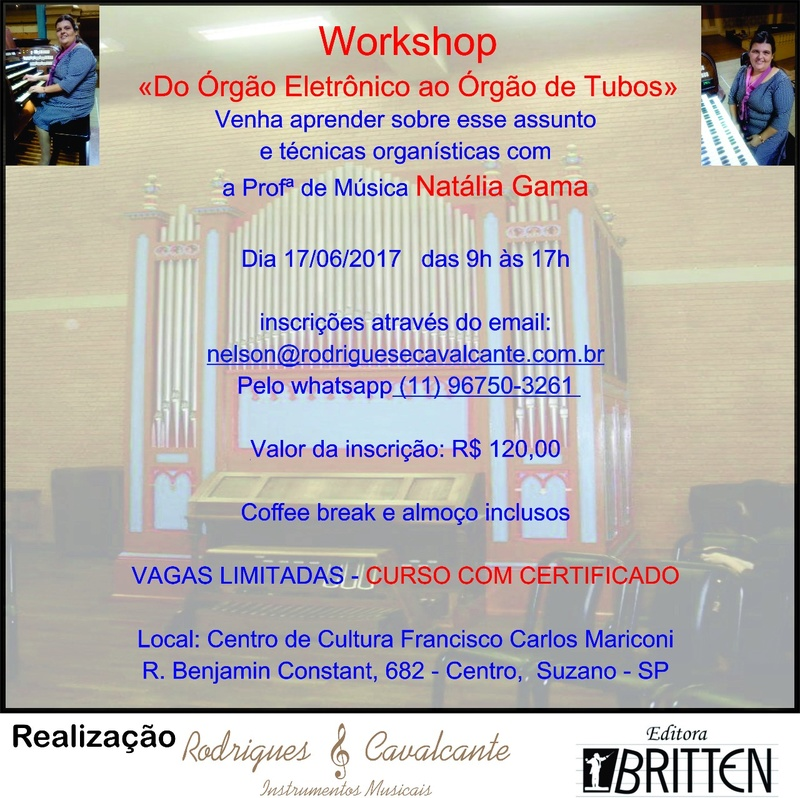 Workshop Do Órgão Eletrônico ao Órgão de Tubos com profa. Natália Gama 17/06/2017 da 09h às 17h em SP  Worksh10