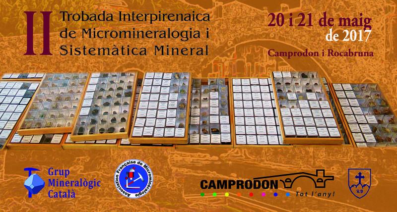 20-21 de maig 2017: II Trobada Interpirenaica de Micromineralogia i Sistemàtica Mineral Anunci10