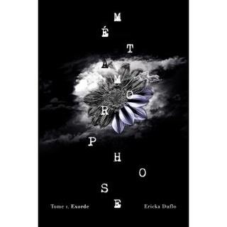 METAMORPHOSE : EXORDE TOME 1, Ericka Duflo Exorde10