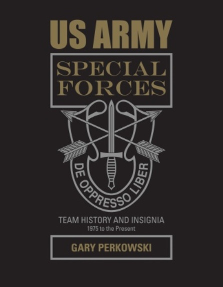 New Book Release ! US Army Special Forces Team History and Insignia 1975 to Present First10